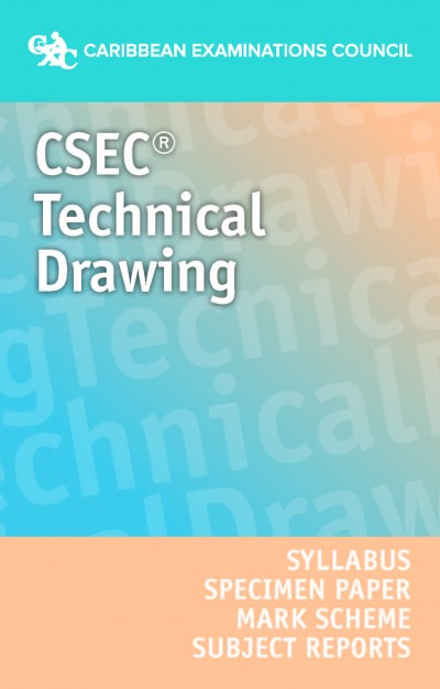 CSEC® Technical Drawing Syllabus, Specimen Paper, Mark Scheme and Subject Reports eBook