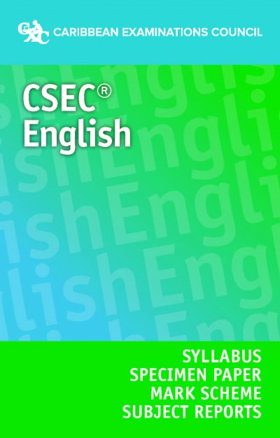 CSEC® English A and B Syllabus, Specimen Paper, Mark Scheme and Subject Reports eBook