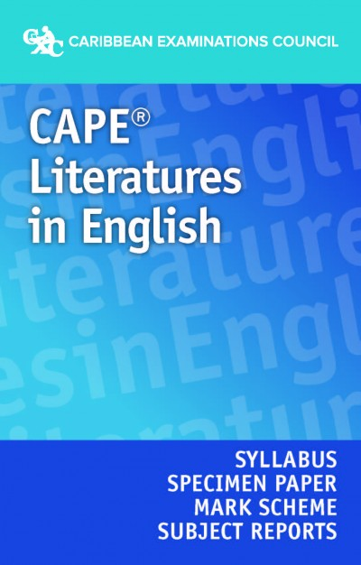 CAPE® Literatures in English Syllabus, Specimen Papers, Mark Schemes and Subject Reports eBook