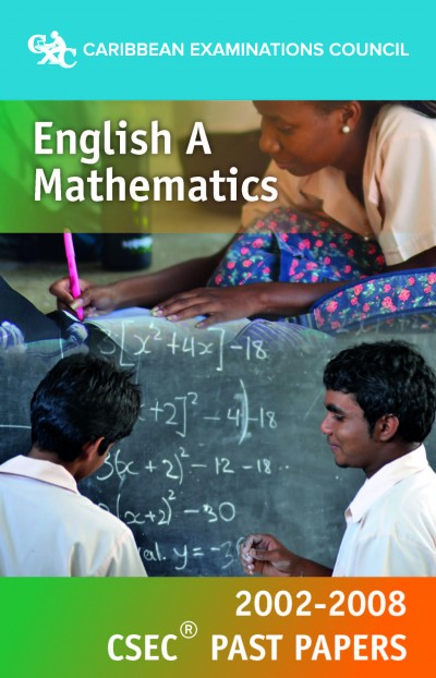 CSEC® English A and Mathematics Past Papers 2002-2008 eBook