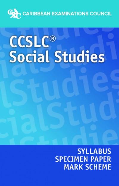 CCSLC® Social Studies Syllabus, Specimen Paper and Mark Scheme