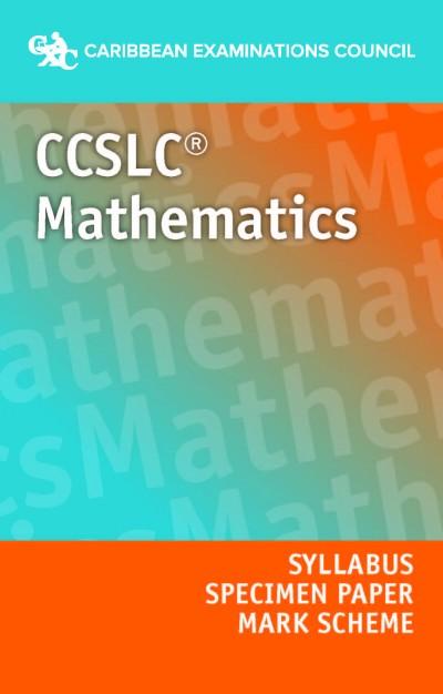 CCSLC® Mathematics Syllabus, Specimen Paper and Mark Scheme