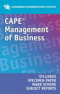 CAPE® Management of Business Syllabus, Specimen Paper, Mark Scheme and Subject Reports eBook