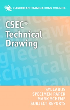 CSEC® Technical Drawing Syllabus, Specimen Paper, Mark Scheme and Subject Reports eBook