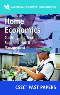 CSEC® Home Economics: Food and Nutrition, Clothing and Textiles, Management Past Papers eBook