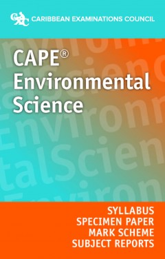 CAPE® Environmental Science Syllabus, Specimen Paper, Mark Scheme and Subject Reports eBook
