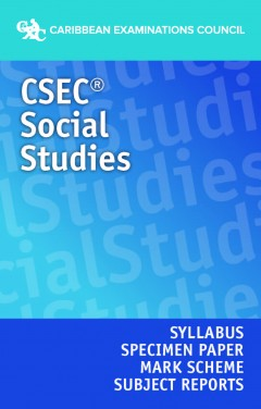 CSEC® Social Studies Syllabus, Specimen Paper, Mark Scheme and Subject Reports eBook