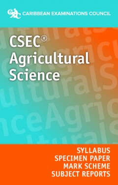 CSEC® Agricultural Science (Single and Double Award) Syllabus, Specimen Paper, Mark Scheme and Subject Reports eBook