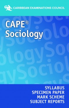 CAPE® Sociology Syllabus, Specimen Paper, Mark Scheme and Subject Reports eBook