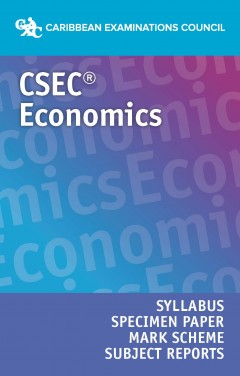 CSEC® Economics Syllabus, Specimen Paper, Mark Scheme and Subject Reports eBook