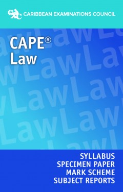 CAPE® Law Syllabus, Specimen Paper, Mark Scheme and Subject Reports eBook