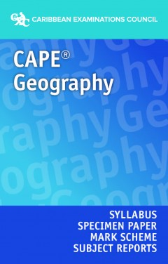 CAPE® Geography Syllabus, Specimen Paper, Mark Scheme and Subject Reports eBook