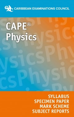 CAPE® Physics Syllabus and Subject Reports eBook