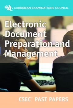 CSEC® Electronic Document Preparation and Management Past Papers eBook