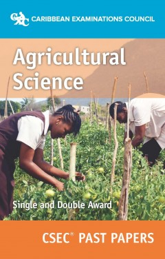 CSEC® Agricultural Science (Single and Double Award) Past Papers