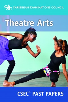 CSEC® Theatre Arts Past Papers
