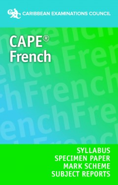 CAPE® French Syllabus, Specimen Paper, Mark Scheme and Subject Reports eBook