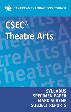 CSEC® Theatre Arts Syllabus, Specimen Paper, Mark Scheme and Subject Reports eBook