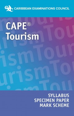 CAPE® Tourism Syllabus, Specimen Paper and Mark Scheme eBook