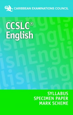 CCSLC® English Syllabus, Specimen Paper and Mark Scheme