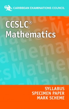 CCSLC® Mathematics Syllabus, Specimen Paper and Mark Scheme