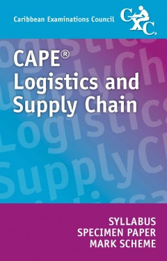 CAPE® Logistics and Supply Chain Syllabus, Specimen Papers and Mark Schemes eBook