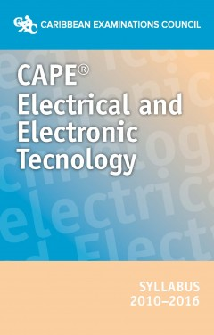 CAPE® Electrical and Electronic Technology Syllabus 2006 - 2016
