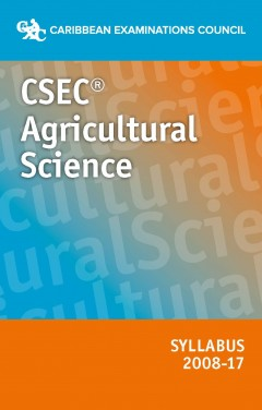 CSEC® Agricultural Science syllabus 2008 - 2017