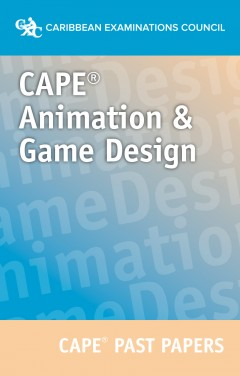 CAPE® Animation And Game Design Past Papers eBook